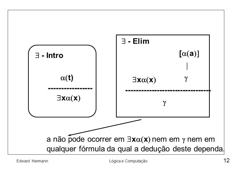 $ - Elim [a(a)] $ - Intro. | a(t) g. $xa(x) ----------------- ---------------------------------
